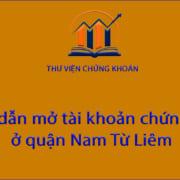Mở tài khoản chứng khoán ở quận Nam Từ Liêm